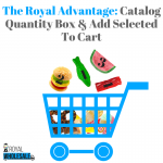 The Royal Advantage: Catalog Quantity Box & Add Selected To Cart